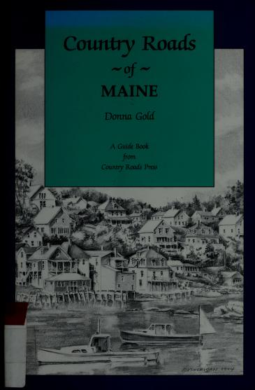 Country roads of Maine by Donna Gold