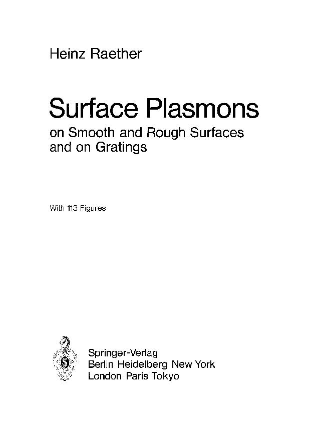 Surface plasmons on smooth and rough surfaces and on gratings by H. Raether